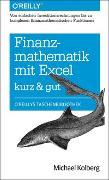 Cover-Bild zu Finanzmathematik mit Excel: Von einfachen Investitionsrechnungen bis zu komplexen finanzmathematischen Funktionen - kurz & gut von Kolberg, Michael