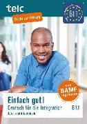 Cover-Bild zu Einfach gut! Deutsch für die Integration B1.1. Kurs- und Arbeitsbuch von Angioni, Milena