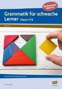 Cover-Bild zu Grammatik für schwache Lerner - Klasse 7/8 von Angioni, Milena