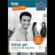 Cover-Bild zu Einfach gut. Deutsch für die Integration A1.1 Intensivtraining von Angioni, Milena