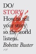 Cover-Bild zu Do Story: How to Tell Your Story So the World Listens von Buster, Bobette