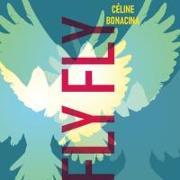 Cover-Bild zu Bonacina Celine Fly Fly von Bonacina, Celine