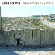 Cover-Bild zu Characters On A Wall von Sclavis, Louis (Solist)