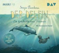 Cover-Bild zu Der Delfin - Die Geschichte eines Träumers von Bambaren, Sergio