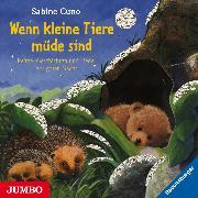 Cover-Bild zu Wenn kleine Tiere müde sind (Audio Download) von Cuno, Sabine