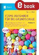 Cover-Bild zu Fermi-Aufgaben für die Grundschule - Klasse 2-4 (eBook) von Witzel, Manuela