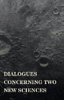 Cover-Bild zu Dialogues Concerninc Two New Sciences von Galilei, Galileo