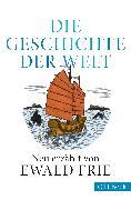 Cover-Bild zu Die Geschichte der Welt von Frie, Ewald