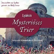 Cover-Bild zu Mysteriöses Trier (Audio Download) von Lyakon