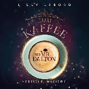 Cover-Bild zu Zum Kaffee bei Mr. Dalton: Vorsicht: magisch! (Audio Download) von Labord, Lilly