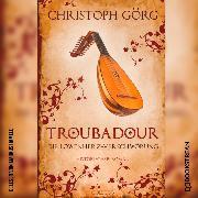 Cover-Bild zu Troubadour - Die Löwenherz-Verschwörung (Ungekürzt) (Audio Download) von Görg, Christoph