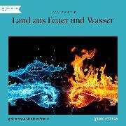 Cover-Bild zu Land aus Feuer und Wasser (Ungekürzt) (Audio Download) von Dominik, Hans