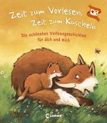 Cover-Bild zu Zeit zum Vorlesen, Zeit zum Kuscheln - Die schönsten Vorlesegeschichten für dich und mich von Loewe Vorlesebücher (Hrsg.)
