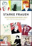Cover-Bild zu Starke Frauen Wochenkalender 2021 - Porträts und Biografisches auf 53 Wochenblättern - Format 21,0 x 29,7 cm - Spiralbindung von Ritter, Annegret (Hrsg.)