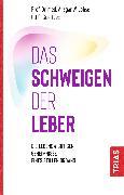 Cover-Bild zu Lohse, Ansgar W.: Das Schweigen der Leber (eBook)