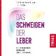 Cover-Bild zu Lohse, Ansgar W.: Das Schweigen der Leber (Audio Download)