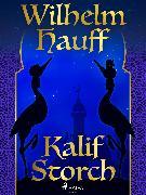 Cover-Bild zu Hauff, Wilhelm: Kalif Storch (eBook)