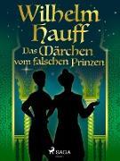 Cover-Bild zu Hauff, Wilhelm: Das Märchen vom falschen Prinzen (eBook)