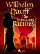 Cover-Bild zu Hauff, Wilhelm: Die Errettung Fatmes (eBook)