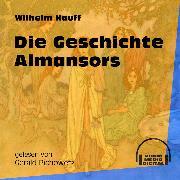 Cover-Bild zu Hauff, Wilhelm: Die Geschichte Almansors (Ungekürzt) (Audio Download)