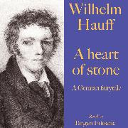 Cover-Bild zu Hauff, Wilhelm: Wilhelm Hauff: A heart of stone (Audio Download)