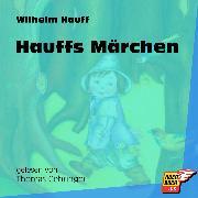 Cover-Bild zu Hauff, Wilhelm: Hauffs Märchen (Ungekürzt) (Audio Download)