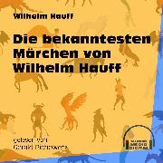 Cover-Bild zu Hauff, Wilhelm: Die bekanntesten Märchen von Wilhelm Hauff (Ungekürzt) (Audio Download)