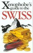 Cover-Bild zu Xenophobe's Guide to the Swiss