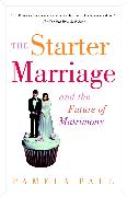 Cover-Bild zu Paul, Pamela: The Starter Marriage and the Future of Matrimony