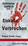 Cover-Bild zu Eiskalte Verbrechen (eBook) von Schiller-Rall, Martina