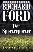 Cover-Bild zu Ford, Richard: Der Sportreporter (eBook)