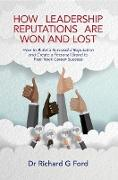 Cover-Bild zu Ford, Dr Richard G: How Leadership Reputations Are Won and Lost (eBook)