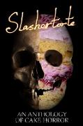 Cover-Bild zu Castro, V.: Slashertorte: An Anthology of Cake Horror (eBook)