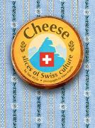 Cover-Bild zu Cheese - Slices of Swiss Culture