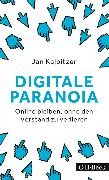 Cover-Bild zu Kalbitzer, Jan: Digitale Paranoia (eBook)