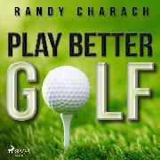 Cover-Bild zu eBook Play Better Golf