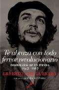 Cover-Bild zu Te abraza con todo fervor revolucionario (eBook)