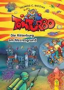 Cover-Bild zu Brezina, Thomas: Tom Turbo: Die Ritterburg am Meeresgrund