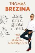 Cover-Bild zu Brezina, Thomas: Blödsinn gibts nicht (eBook)