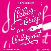 Cover-Bild zu Brezina, Thomas: Liebesbrief an Unbekannt (Ungekürzt) (Audio Download)
