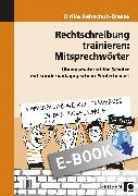 Cover-Bild zu Rechtschreibung trainieren: Mitsprechwörter (eBook) von Rehschuh-Blasse, Ulrike