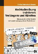 Cover-Bild zu Rechtschreibung trainieren: Verlängern u. Ableiten (eBook) von Rehschuh-Blasse, Ulrike