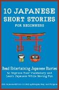 Cover-Bild zu Pedersen, Christian Tamaka: 50 Japanese Short Stories for Beginners Read Entertaining Japanese Stories to Improve Your Vocabulary and Learn Japanese While Having Fun