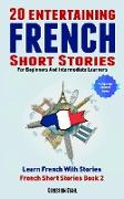 Cover-Bild zu Stahl, Christian: 20 Entertaining French Short Stories For Beginners And Intermediate Learners (eBook)