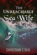 Cover-Bild zu Stahl, Christian: The Unreachable Sea Wife (eBook)