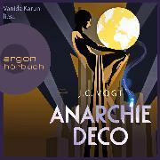Cover-Bild zu Anarchie Déco (Ungekürzt) (Audio Download)