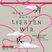 Cover-Bild zu Blazon, Nina: Liebten wir (Audio Download)