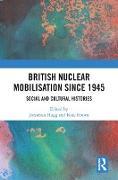 Cover-Bild zu Hogg, Jonathan (Hrsg.): British Nuclear Mobilisation Since 1945 (eBook)