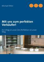 Cover-Bild zu Mit uns zum perfekten Verkäufer! (eBook) von Ritter, Michael