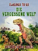 Cover-Bild zu Doyle, Arthur Conan: Die vergessene Welt (eBook)